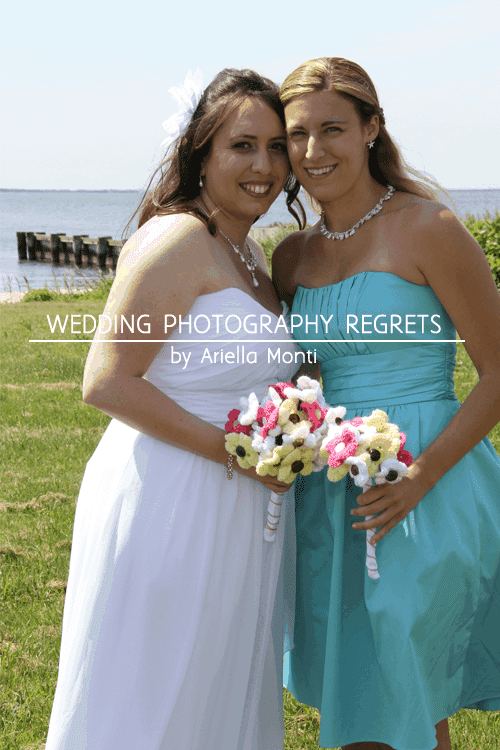 Wedding Photography Regrets By Ariella Monti