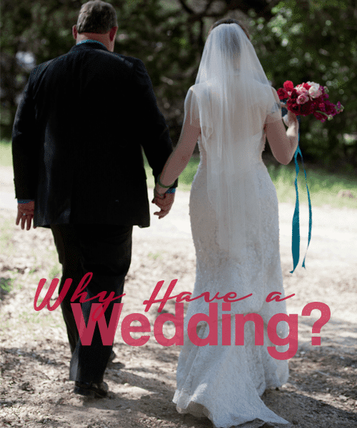 Why Have a Wedding?