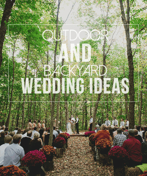 Outdoor and Backyard Wedding Ideas