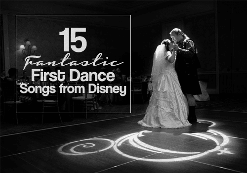 Disney Wedding Songs.15 Fantastic First Dance Songs From Disney Kiss My Tulle