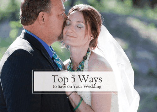 Top 5 Ways to Save on Your Wedding