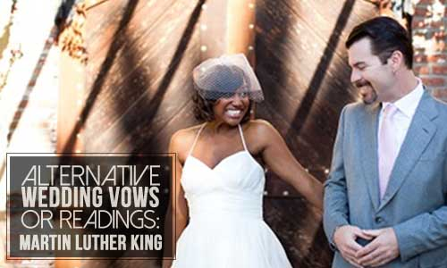 Alternative Wedding Vows or Readings: Dr. Martin Luther King, Jr. Edition