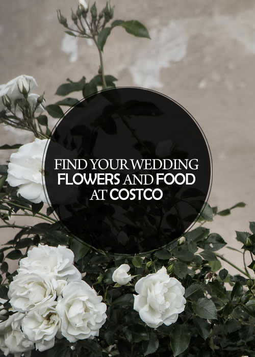 Find Your Wedding Flowers and Food at Costco!