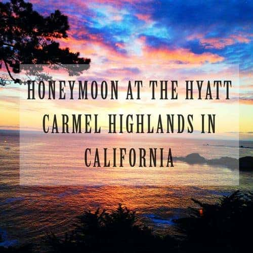 Honeymoon at the Hyatt Carmel Highlands in California || Kiss My Tulle