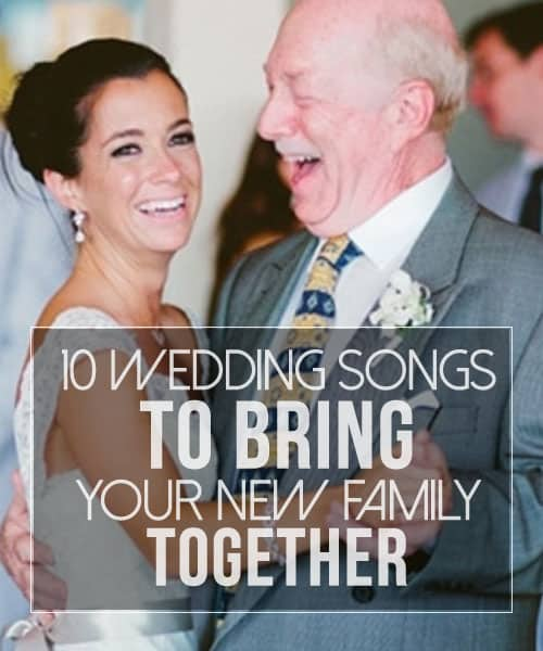 10 Alternative Songs For Your Walk Down The Aisle: 10 Wedding Songs To Bring Your New Family Together