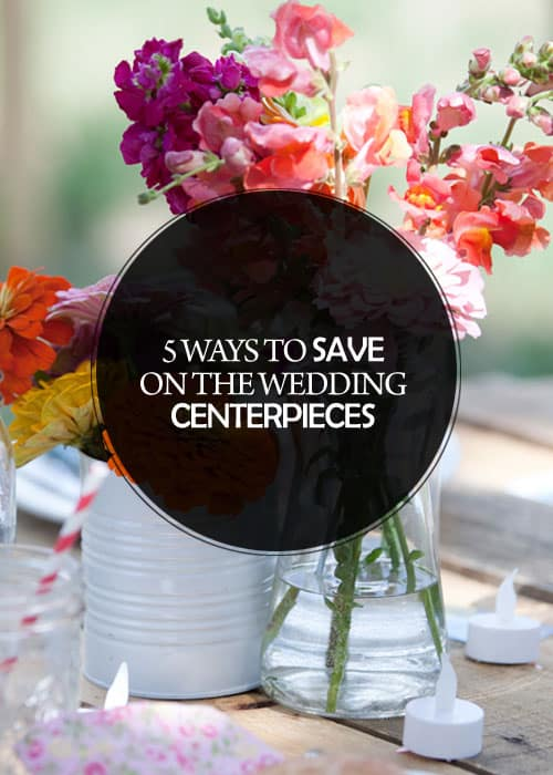 5 Ways to Save on the Wedding Centerpieces || Kiss My Tulle