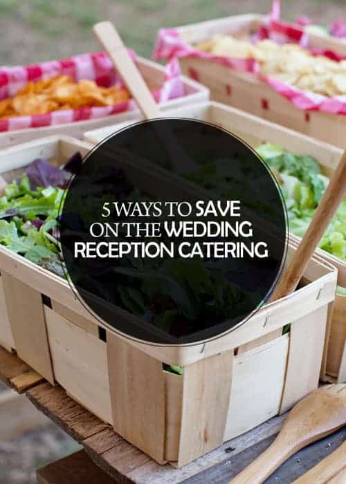 5 Ways to Save on the Wedding Reception Catering