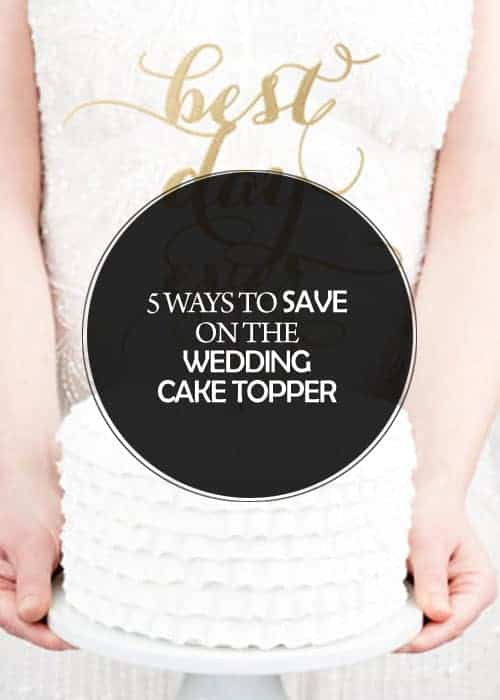 5 Ways to Save on the Wedding Cake Topper || Kiss My Tulle