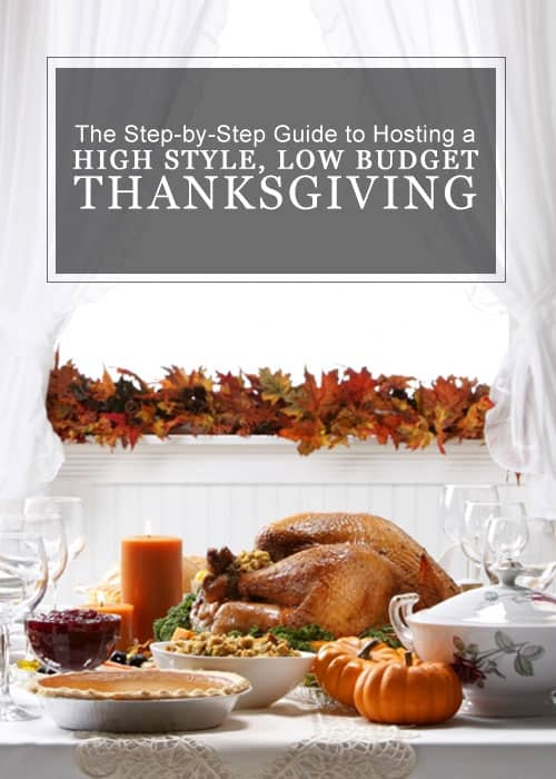 The Step-by-Step Guide to Hosting a High Style, Low Budget Thanksgiving