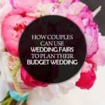 How Couples Can Use Wedding Fairs to Plan Their Budget Wedding
