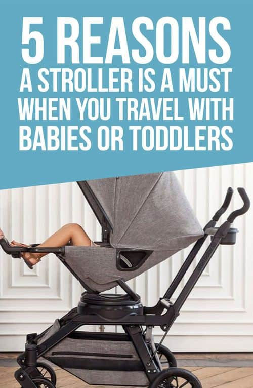 5 Reasons a Stroller is A Must When You Travel with Babies or Toddlers #travel #stroller #orbitbaby #baby #toddler