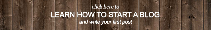 Click Here If You Want To Learn How To Start Your Own Blog And Write Your First Post