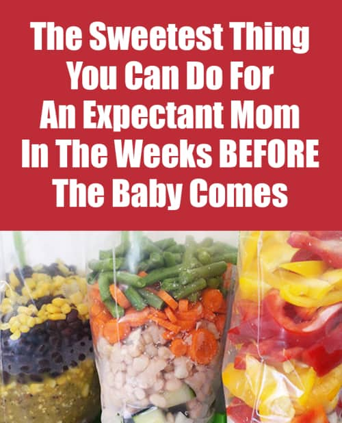 The Sweetest Thing You Can Do For An Expectant Mom In The Weeks BEFORE The Baby Comes #newmom #expecting #pregnancy #food #cooking