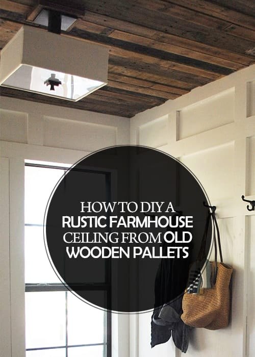 How To DIY A Rustic Farmhouse Ceiling From Old Wooden Pallets #fixerupper #farmhousestyle #farmhouse #decor #DIY #homeimprovement #rustic #woodenpallet