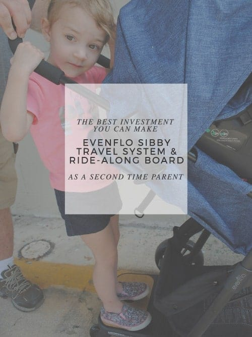 The Best Investment You Can Make As A Second Time Parent Is The Evenflo Sibby Travel System and the Ride-Along Board #ad #Sibby #IC