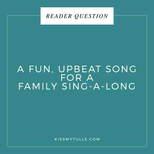 Reader Question: A Fun, Upbeat Song For A Family Sing-A-Long