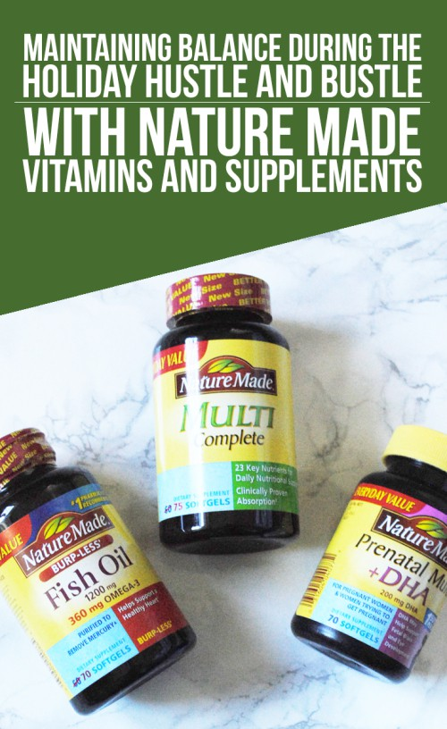 Maintaining Balance During The Holiday Hustle And Bustle With Nature Made Vitamins and Supplements #NatureMadeatWalmart #IC #ad