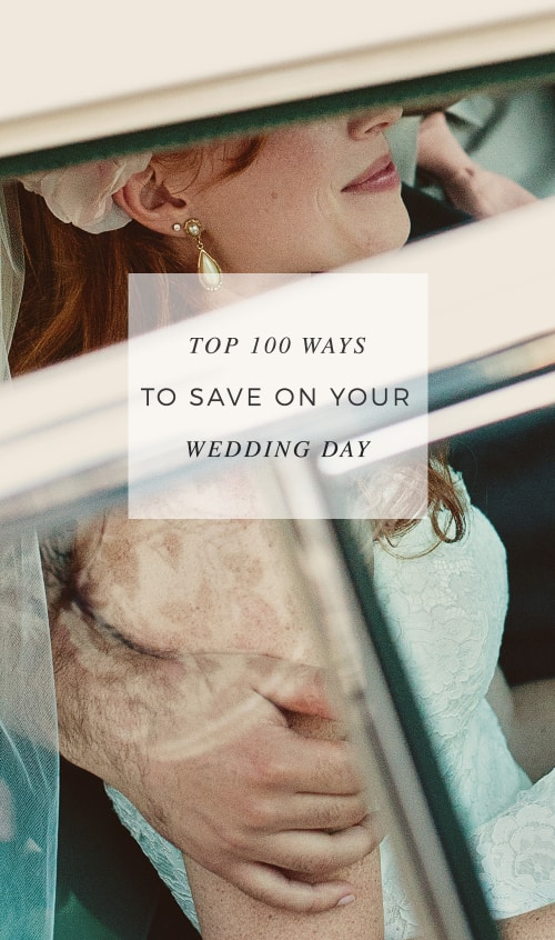 Top 100 Ways To Save On Your Wedding Day