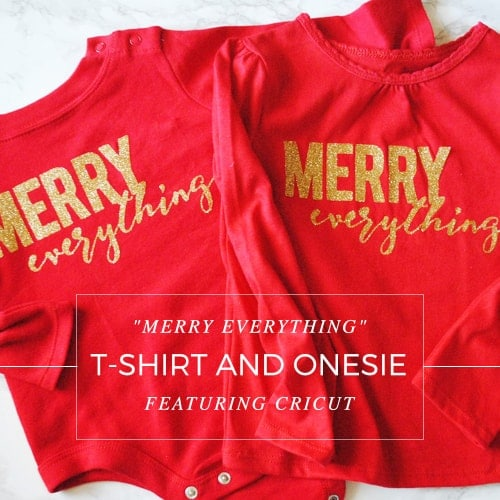 Merry Everything Graphic T-shirt and Onesie Featuring @OfficialCricut #ad #DIY #Cricut #handmade #holidays #Christmas #fashion