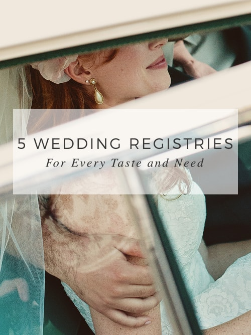 5 Wedding Registry Options For Every Taste and Need