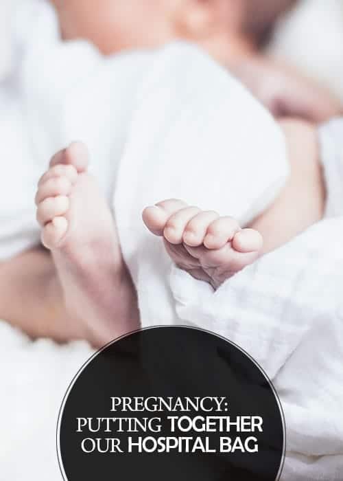 Pregnancy: Putting Together Our Hospital Bag