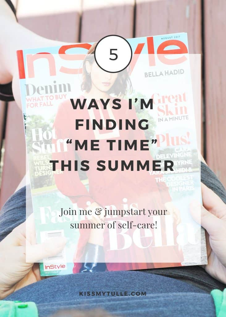 5 Ways I'm Finding Me Time This Summer #ad #SummerMeTime