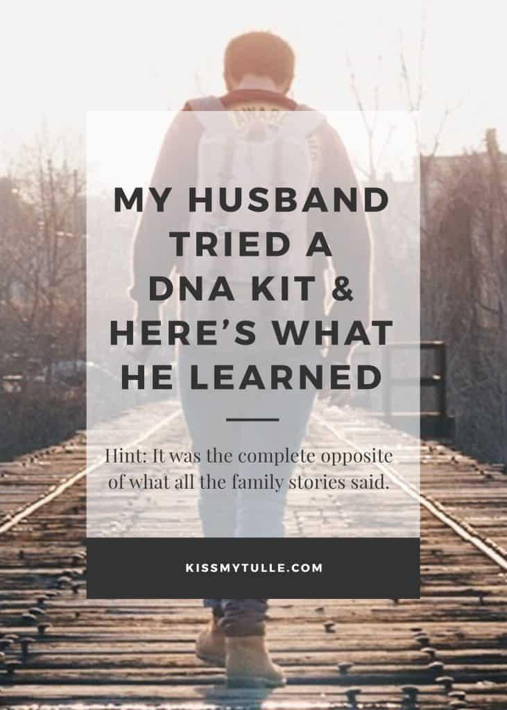 Her husband talked for years about doing a DNA kit. When 23andMe.com offered Texas Mom Blogger, Kiss My Tulle, a free kit to try out.