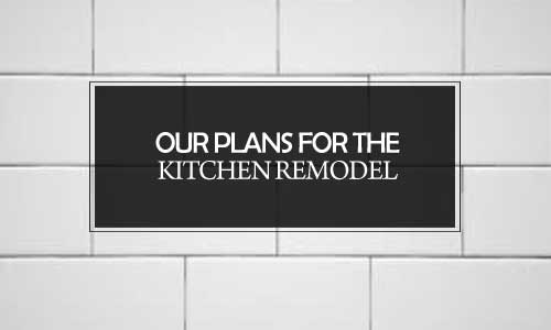 San Antonio lifestyle blogger, Cris Stone, is sharing all the plans for the kitchen remodel at their fixer upper. Find out more!