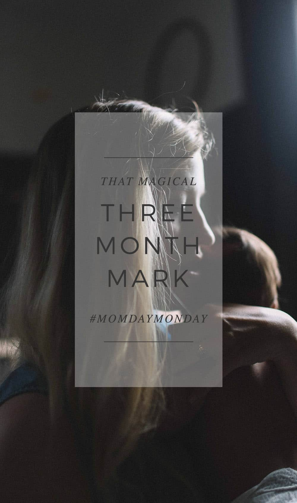 When I was struggling during that first week with our newborn, everyone would say that the first week is the worst and the first three months are bad. After that, it DOES get easier. And they were right. So, on this #MomdayMonday, let's talk about that magical three month mark.