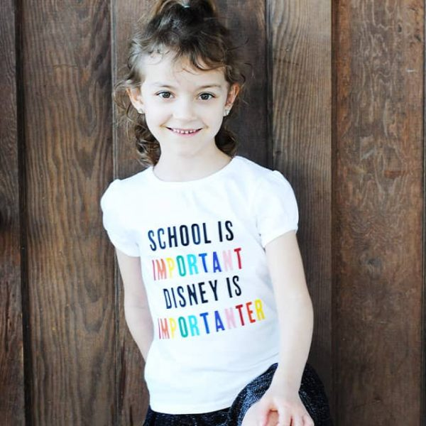 "Funny ""School is Important. Disney is Importanter."" T-Shirt DIY"