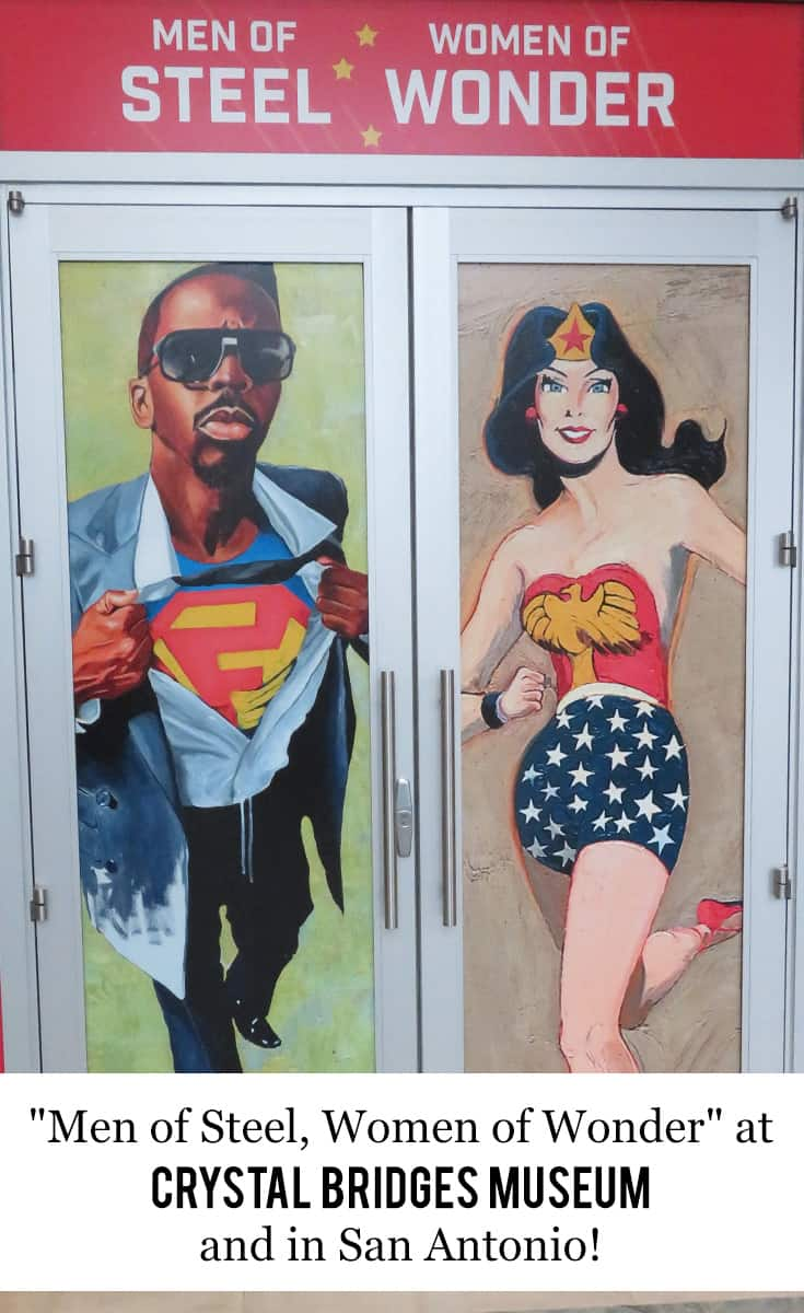 """Men of Steel, Women of Wonder"" exhibit is Launching Soon at Crystal Bridges Museum and then in San Antonio!  #ad #MOSWOW #CrystalBridges #CBArtInSpace"
