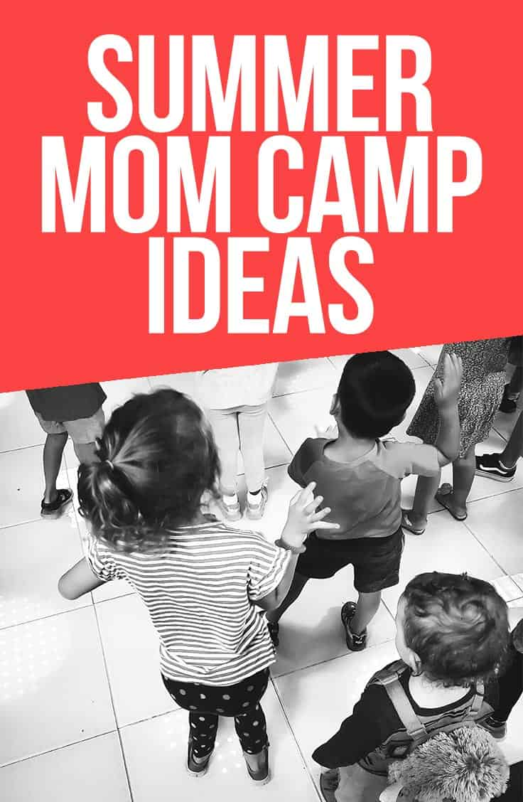 I'm doing Summer Mom Camp! I mean, a really laidback and relaxed version because I'm the Patron Saint of Slacker Moms but, hey! Summer Mom Camp!