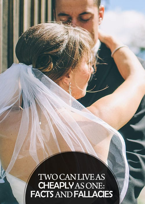 "Texas Wedding Blogger, Kiss My Tulle, shares expert tips on why the myth that ""two can live as cheaply as one"" can be a fact or fallacy."