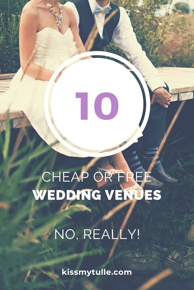 Alaskan lifestyle blogger, Kiss My Tulle, shares her list of 10 cheap or free wedding venues (and then get your fingers to Googling one in your area)!