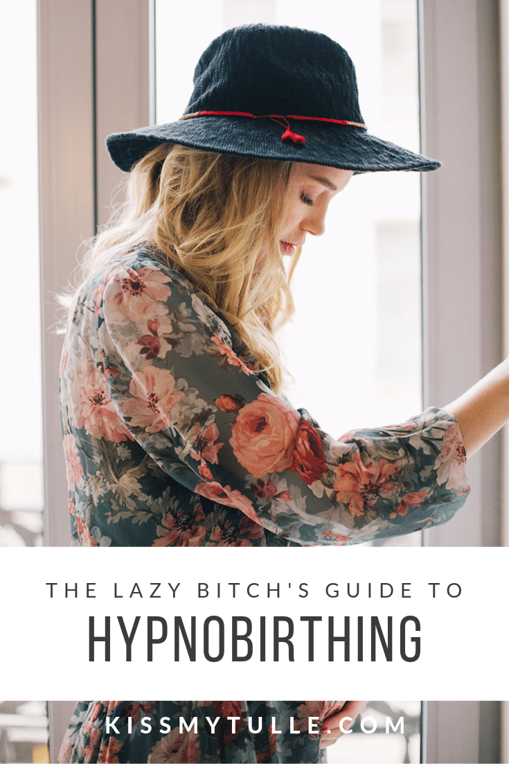 Feeling overwhelmed with the hypnobirthing process? San Antonio lifestyle blogger, Kiss My Tulle shares everything you need to for hypnobirthing even if you are lazy!